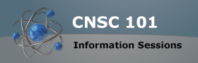 CNSC 101 Information Sessions